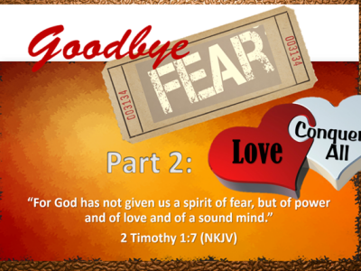 """GOODBYE Fear- Part 2 """"Love Conquers All"""""""