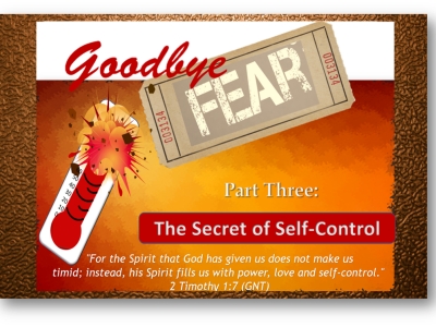 "GOODBYE FEAR - Part 3 ""The Secret of Self-Control"""