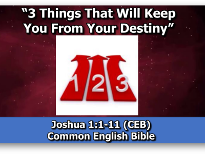 Legacy Part 3: Three things that hinder your destiny