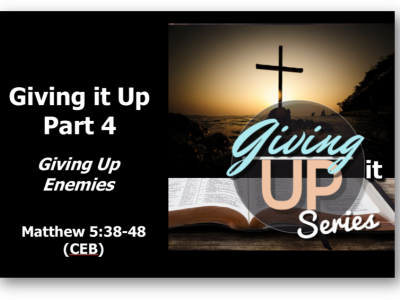 Giving Up Part 4: Giving Up Enemies