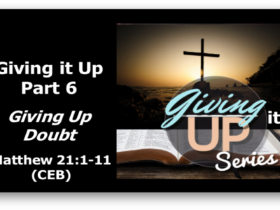 Giving Up Part 6: Giving Up Doubt