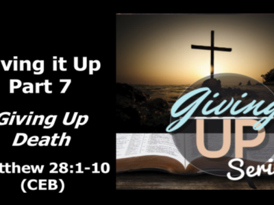 Giving it Up Part 7 - Giving Up Death