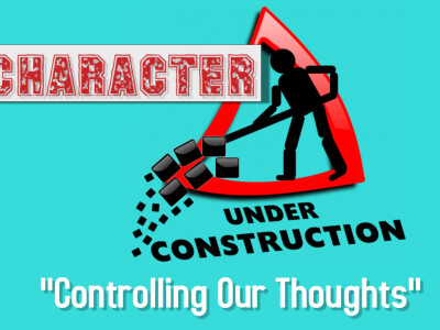 Part 1: Controlling Our Thoughts