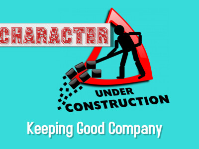 Part 3: Keeping Good Company